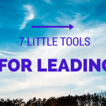 7 Little Tools for Leading