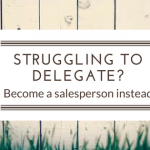 Struggling to delegate