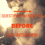 The one question you need to answer before the interview