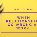 when-relationships-go-wrong-at-work