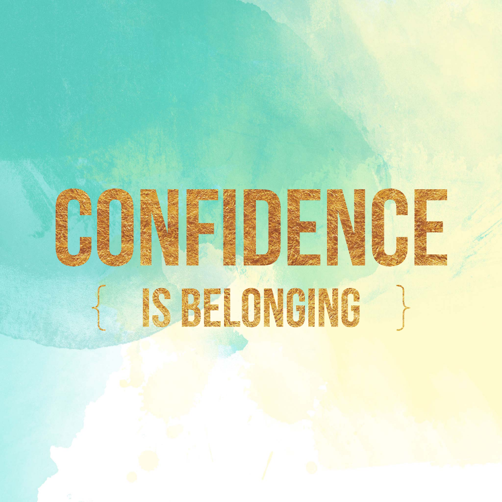 Confidence is belonging