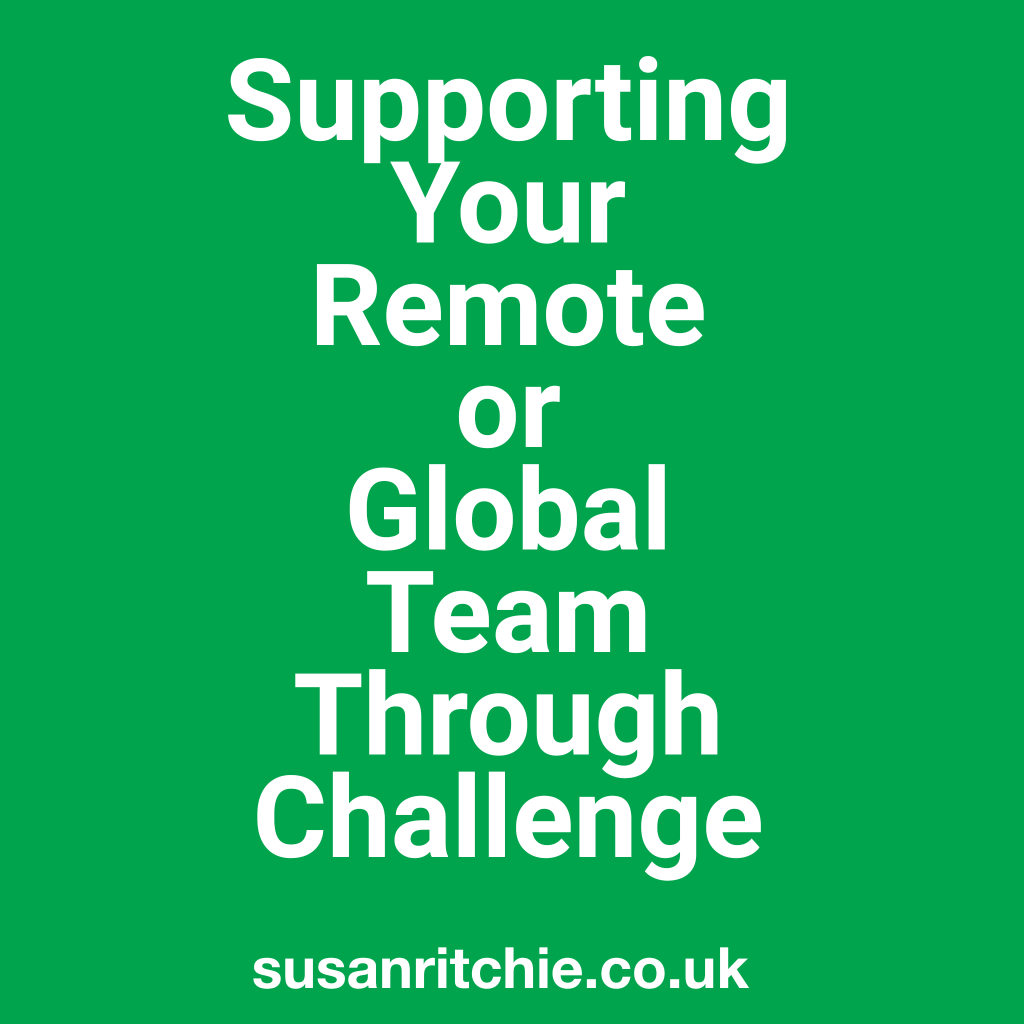 Making Your Presence Felt At A Distance: Supporting Your Team Through Challenge