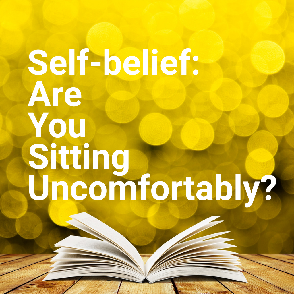 Self-belief: Are you sitting comfortably?
