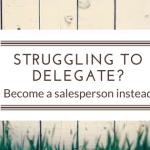 Struggling to delegate